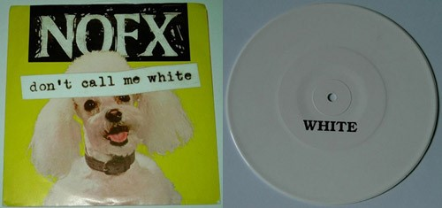 NOFX - Don't Call Me White