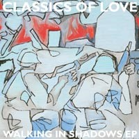 Classics Of Love - Walking In Shadows EP