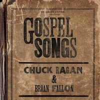 Chuck Ragan / Brian Fallon - Gospel Songs