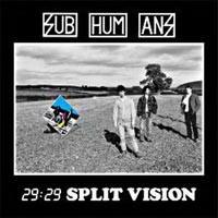 Subhumans - 29:29 Split Vision