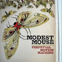 Modest Mouse - Perpetual Motion Machine
