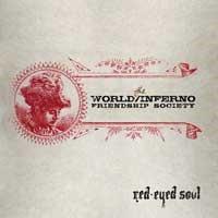 World/Inferno Friendship Society - Red-Eyed Soul