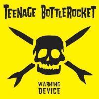 Teenage Bottlerocket - Warning Device