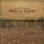 Chuck Ragan / Austin Lucas - Bristle Ridge