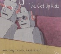 The Get Up Kids - Something To Write Home About (Deluxe Edition)