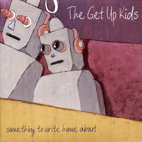The Get Up Kids - Something To Write Home About (10-year edition)