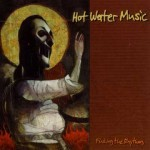 Hot Water Music - Finding The Rhythm