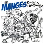 The Manges - Rocket To Hollywood