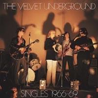 The Velvet Underground - Singles 1966-69