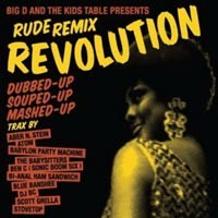 Big D And The Kids Table - Rude Remix Revolution