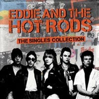 Eddie And The Hot Rods - The Singles Collection