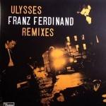 Franz Ferdinand - Ulysses Remixes