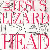 The Jesus Lizard - Head