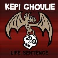 Kepi Ghoulie - Life Sentence