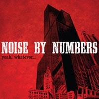 Noise By Numbers - Yeah, Whatever