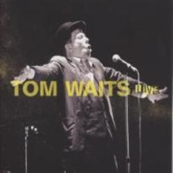 Tom Waits - LIVE