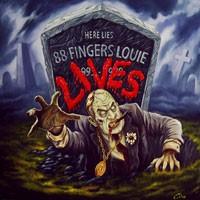 88 Fingers Louie - Lives