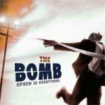 The Bomb - Speed Is Everything