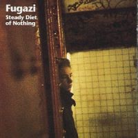 Fugazi - Steady Diet Of Nothing