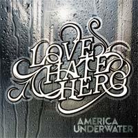 Lovehatehero - America Underwater