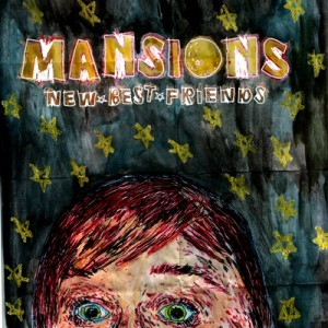 Mansions - New Best Friends