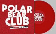 Polar Bear Club - The Redder The Better