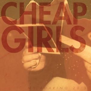 Cheap Girls - My Roaring 20's