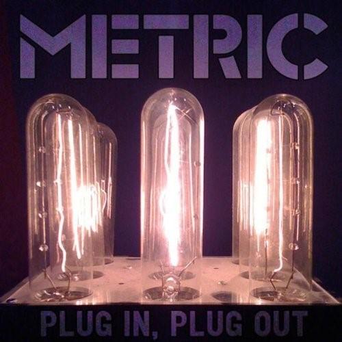Metric - Plug In, Plug Out