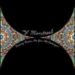 Of Montreal - Hissing Fauna, Are You The Destroyer