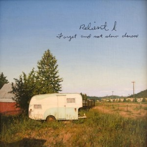 Relient K - Forget And Not Slow Down