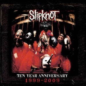 Slipknot - Ten Year Anniversary 1999-2009