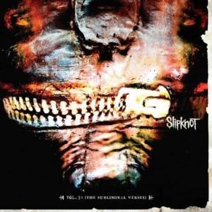 Slipknot - Vol. 3 (The Subliminal Verses)