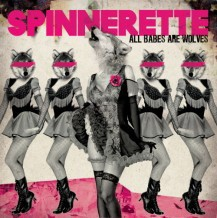 Spinnerette - All Babes Are Wolves
