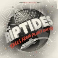 The Riptides - Tales From Planet Earth