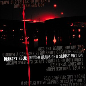 Darkest Hour - Hidden Hands Of The Sadist Nation
