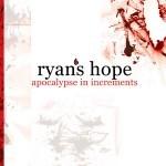Ryan's Hope - Apocalypse In Increments
