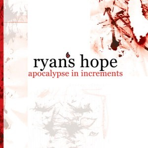 Ryan's Hope - Apocalypse In Increments