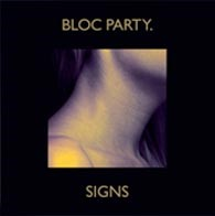 Bloc Party - Signs