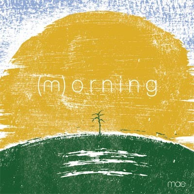 Mae - (m)orning