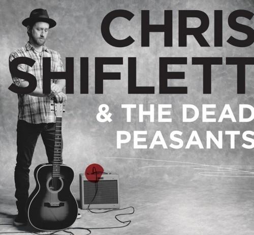 Chris Shiflett & The Dead Peasants, projeto do guitarrista do Foo Fighters, lança álbum de estréia