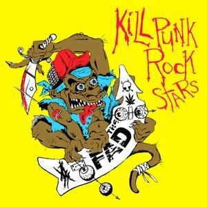 The Fad - Kill Punk Rock Stars