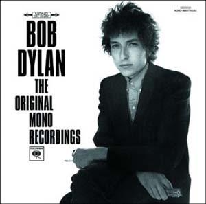 Bob Dylan - The Original Mono Recordings