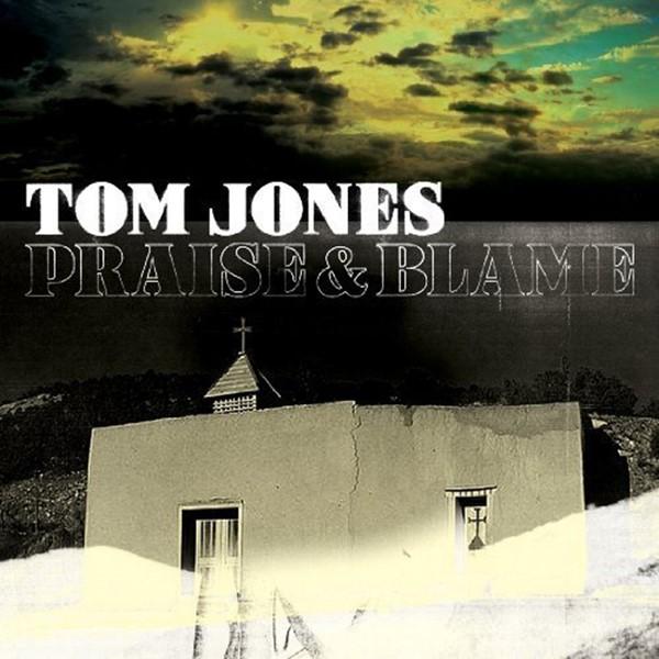 Tom Jones - Praise & Blame