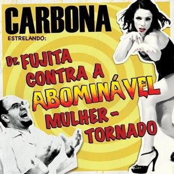 Carbona - Dr Fujita Contra a Abominável Mulher Tornado