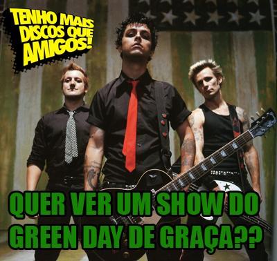 Sorteio de ingresso para o show do GREEN DAY no Brasil