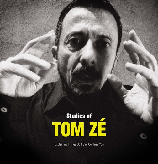 Tom Zé - Studies Of Tom Zé: Explaining Things So I Can Confuse You
