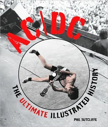 AC/DC High-Voltage Rock 'n' Roll The Ultimate Illustrated History