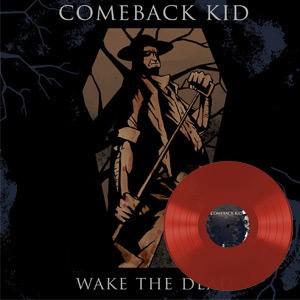 Comeback Kid - Wake the Dead relançado em vinil vermelho