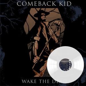 Comeback Kid - Wake the Dead relançado em vinil branco