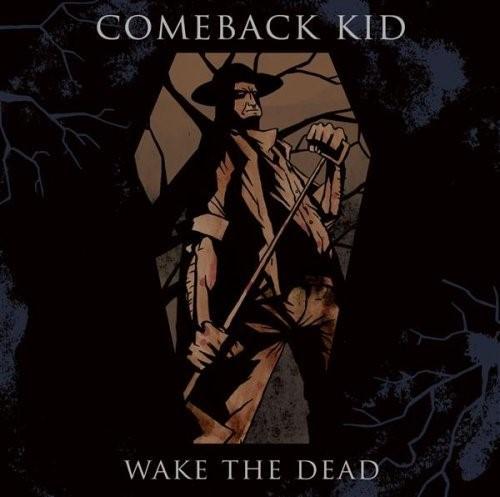 Comeback Kid - Wake the Dead relançado em vinil